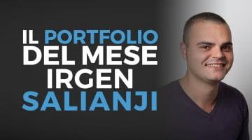 Il portfolio del mese: Irgen Salianji