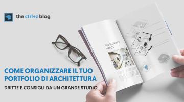 Questi consigli da un grande studio ti aiuteranno a preparare un portfolio di architettura infallibile