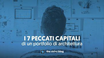 I 7 peccati capitali di un portfolio di architettura – quali sono e come evitarli